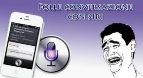Folle conversazione con SIRI